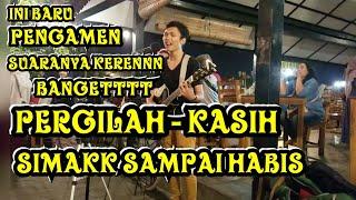 SUARA PENGAMEN BIKIN MELELEHHH !!! MENYANYIKAN LAGU PERGILAH KASIH - CHRISYE | PENDOPO LAWAS JOGJA