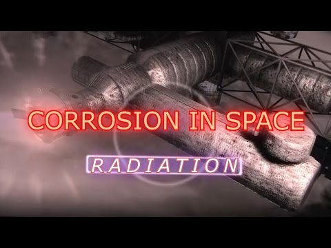How Does Radiation Cause Corrosion in Space?