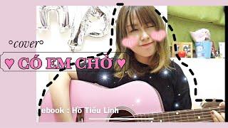 CÓ EM CHỜ (MIN) - Tiểu Linh Cover ❤️