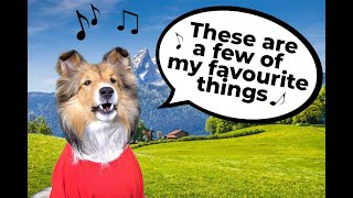 'These are a Few of my Favorite Things!'  a Biscuit Talky parody from The Sound of Music