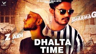 Dhalta Time (Full Hd Video) Zaidi &amp Sharma G New Rap Song 2019 Latest Rap Song 2019
