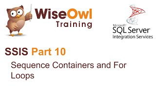 SQL Server Integration Services (SSIS) Part 10 - Sequence Containers and FOR Loops