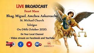 FEAST MASS || ST. MICHAEL THE ARCHANGEL || LIVE || TALEIGAO CHURCH || 04 OCTOBER 2020