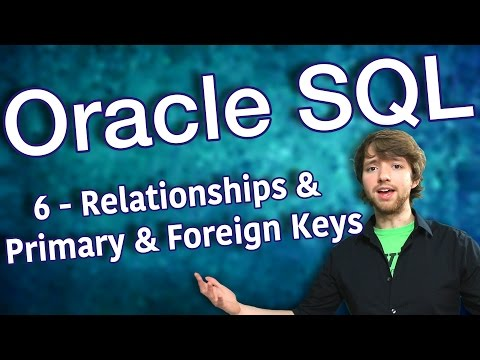 Oracle SQL Tutorial 6 - Relationships and Primary and Foreign Keys - Database Design Primer 3