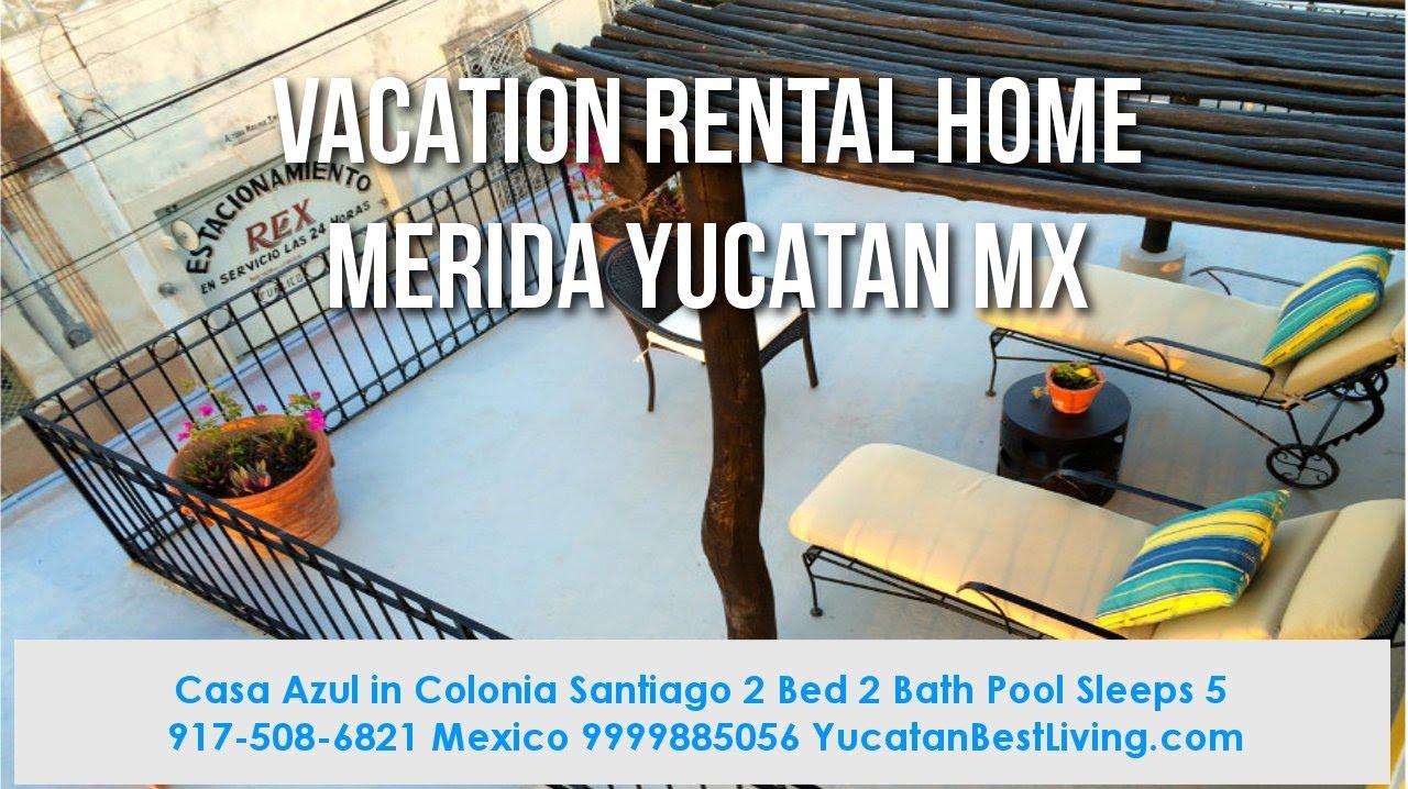 Casa Azul Vacation Rental Home Merida Yucatan 917-508-6821 Call To Reserve