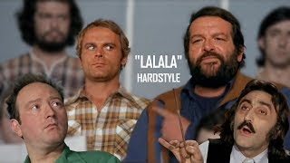 Bud Spencer & Terence Hill - Lalalalalala (HARDSTYLE REMIX by High Level)
