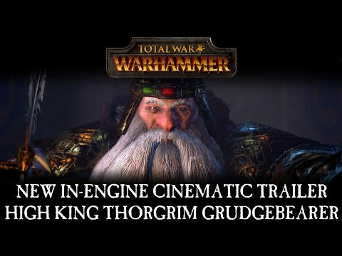 Total War: WARHAMMER - In-Engine Cinematic Trailer: High King Thorgrim Grudgebearer [ESRB]