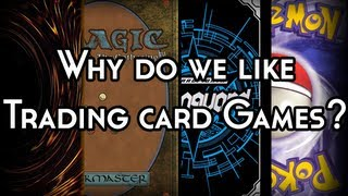 Why do we like Trading Card Games?