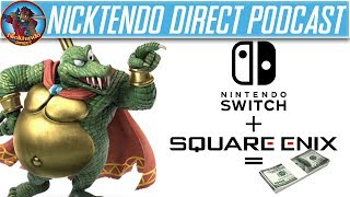 Smash Bros Direct | Former IGN Rep Filip Miucin | Nintendo/Square-Enix: Together forever? | [NDP#11]