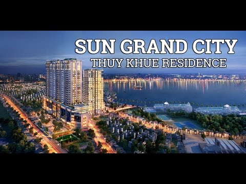 Sun Grand City Thụy Khuê Residence - TVC  Sun Group