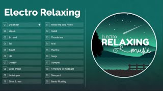 Mix Electronic Relaxing Music   Ooyy, Cospe, oomiee & friends   Electronic Chill Music ✳️