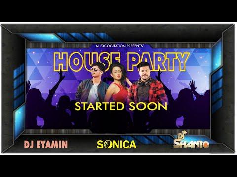 HOUSE PARTY Ep 3 | DJ SONICA | DJ SHANTO | DJ EYAMIN | QUARANTINE PARTY | AJ EXCOGITATION LIVE