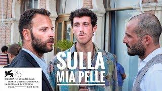 SULLA MIA PELLE • anteprima • Episodio 225 (Venezia75)