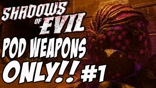 "Shadows Of Evil ""POD WEAPONS ONLY CHALLENGE"" (Call of Duty: Black Ops 3)"