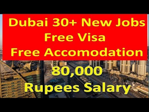 80,000 Rupees Salary Dubai 30+ New Jobs Free Visa Free Accom