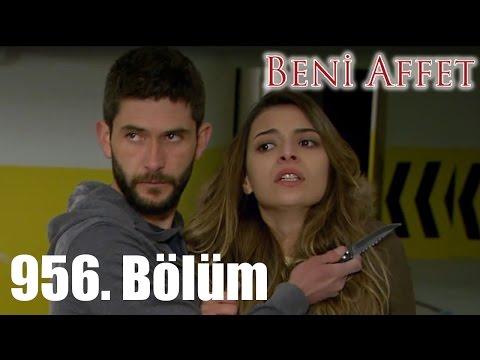 Beni Affet 956. Bölüm