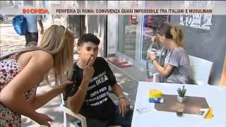 Periferia di Roma:convivere quasi impossibile tra italiani e musulmani