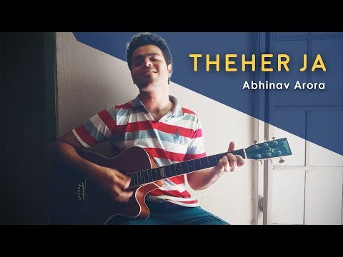 Theher Ja || October || Acoustic Guitar Cover (Armaan Malik, Abhishek Arora)