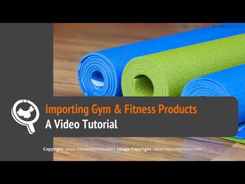 Importing Gym & Fitness Products From China: Video Tutorial