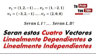 Dependencia Lineal e Independencia Lineal: Interesante Ejemplo TuProfeYouTube