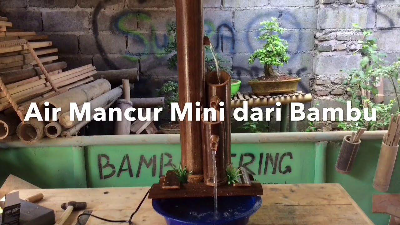 Cara Membuat Air Mancur Mini Dari Bambu Youtube
