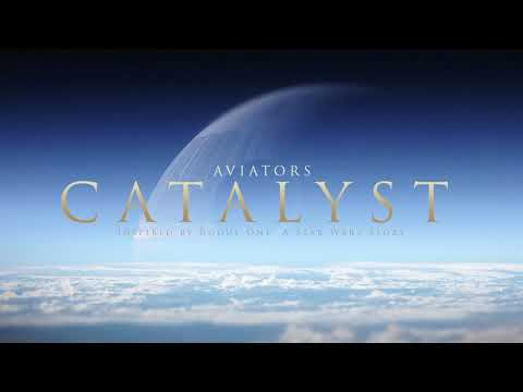 Aviators - Catalyst (Rogue One Song | Alternative Rock)