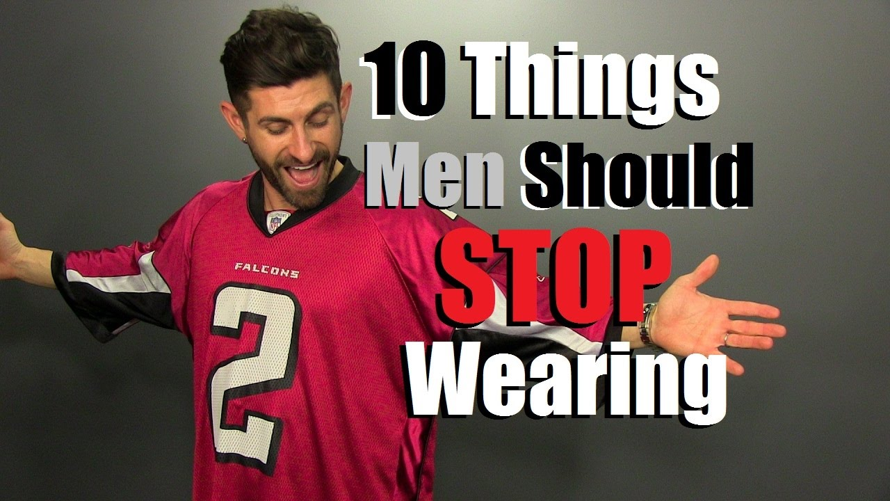 1d5256155c9 10 Items Men Need To STOP Wearing! - YouTube