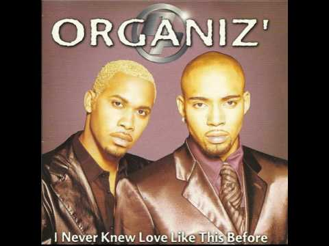 ORGANIZ i never knew love like this before 1999
