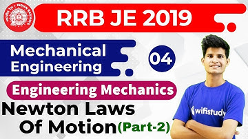 9:00 PM - RRB JE 2019   Mechanical Engg by Neeraj Sir   Engineering Mechanic   Newton Laws of Motion