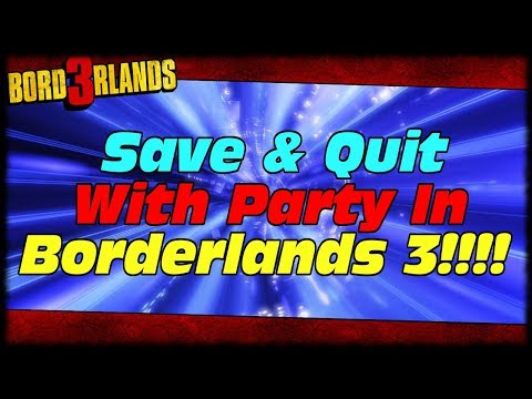 Save & Quit With Party Feature In Borderlands 3 For Fast Farming!!! Borderlands 3 Ideas & Wishlist!