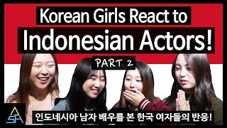 Korean Girls React to Indonesian Actors #2 [ASHanguk]