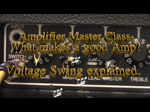 Amplifier Masterclass- What makes amps sound good- Voltage Swing