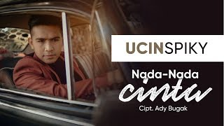 Download lagu UCIN spiky NADA NADA CINTA MP3