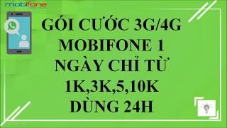 ĐĂNG KÝ GÓI 4G MOBIFONE 1 NGÀY GIÁ 1K ĐẾN 10K DATA KHỦNG