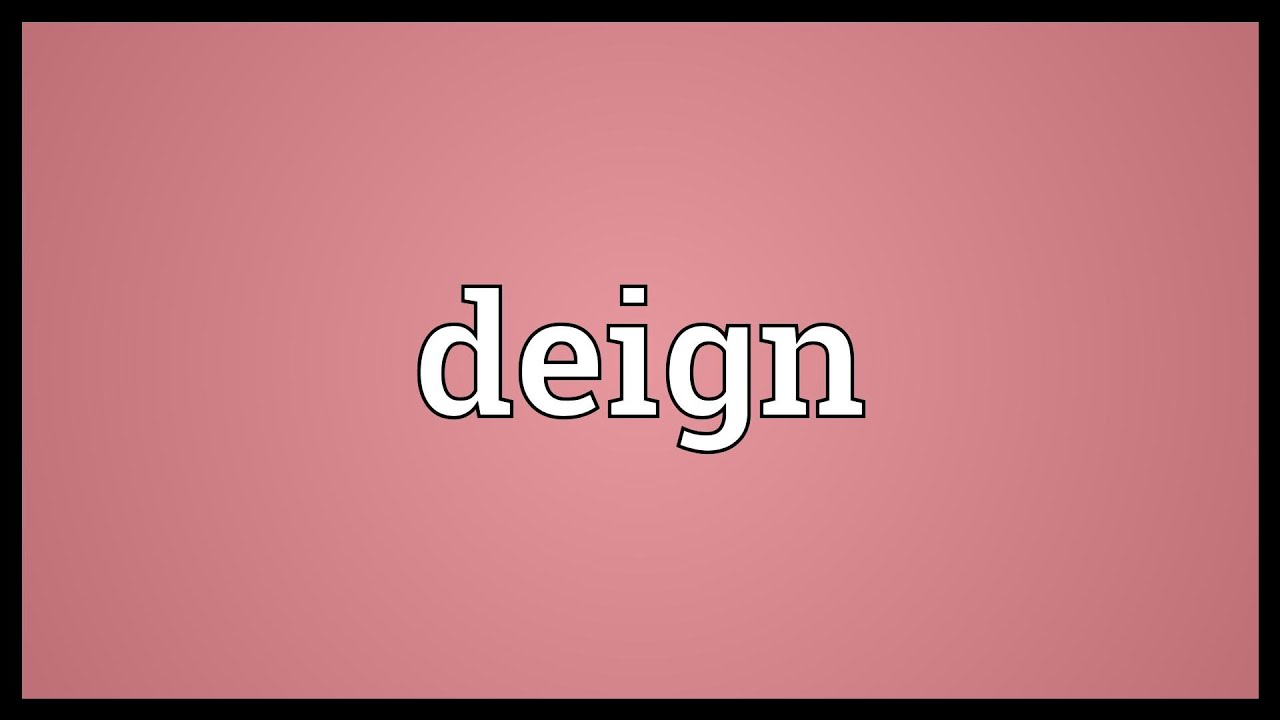 Deign Meaning