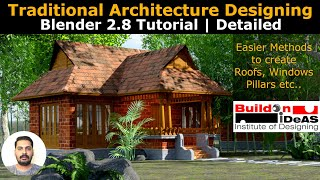 Traditional Architecture Designing | Blender 2.8 Tutorial | Detailed Modeling | Texturing| Rendering