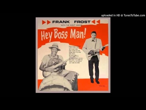 Frank Frost - Everything's Alright