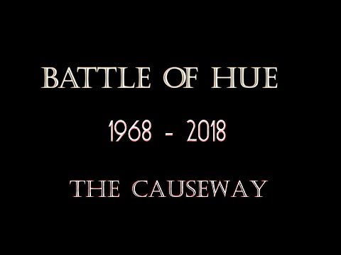 BATTLE OF HUE 1968 THEN AND NOW THE CAUSEWAY Part One US Marines Vietnam