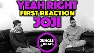 JOJI - YEAH RIGHT REACTION/REVIEW (Jungle Beats)