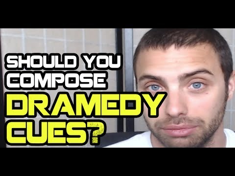 """Should You Compose """"Dramedy"""" Cues?"""