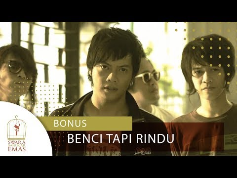 Bonus - Benci Tapi Rindu | Official Video