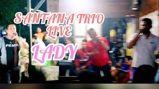 SANTANA TRIO live    LADY