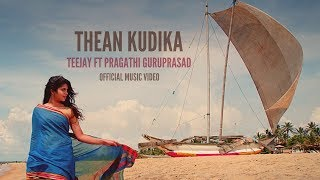 Thean Kudika ¦ TeeJay ft Pragathi Guruprasad ¦ Official Music Video