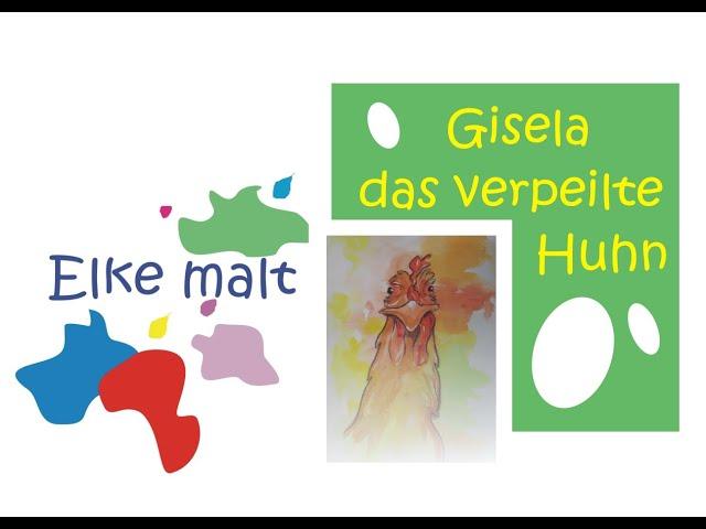Elke malt - Gisela, das verpeilte Huhn
