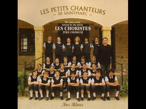 Les Petits Chanteurs De Saint Marc  Nos Rêves 2007
