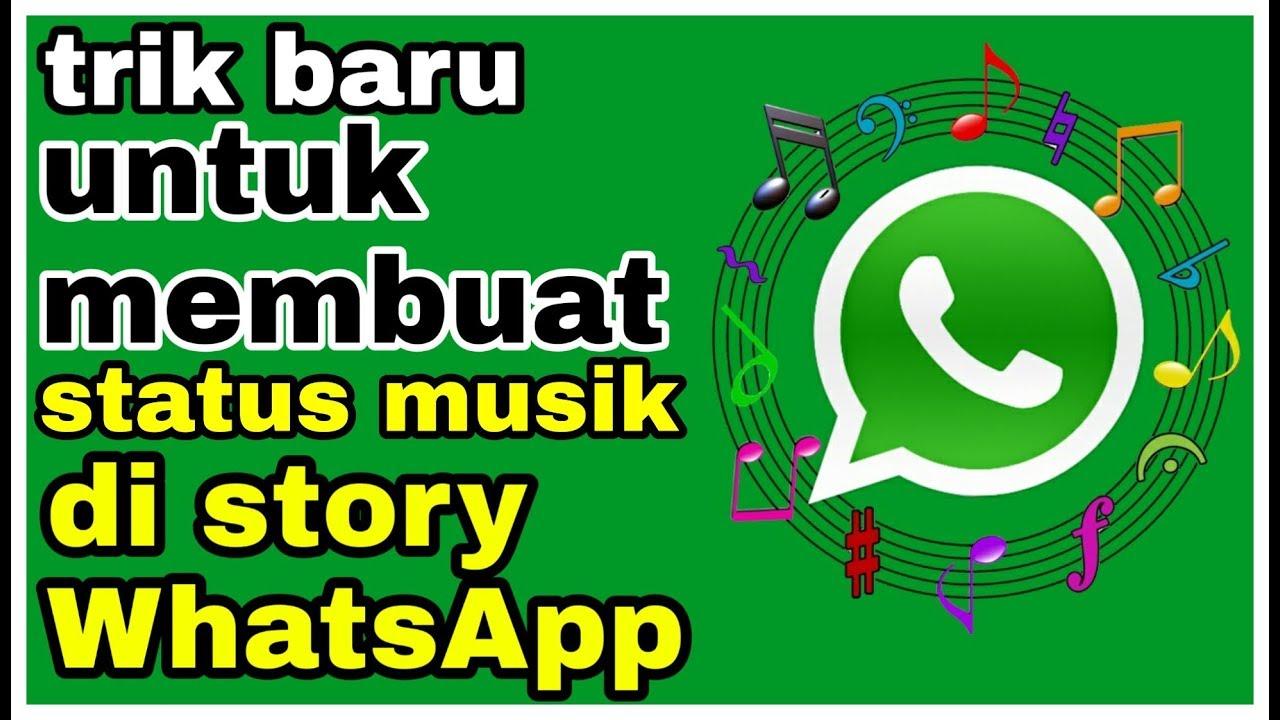 Cara Membuat Status Story Musik Di Whatsapp Original Playstore Youtube