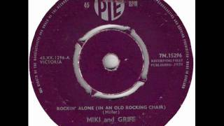 Miki & Griff - Rockin' Alone (in An Old Rockingchair)