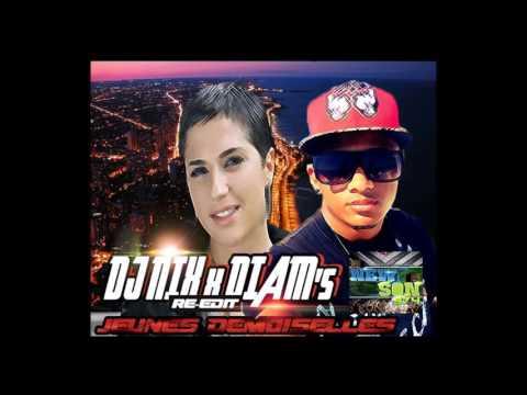 DJ NIX x Diams - Jeunes Demoiselles (Prod. by Deejay Nix) RE EDIT 2016
