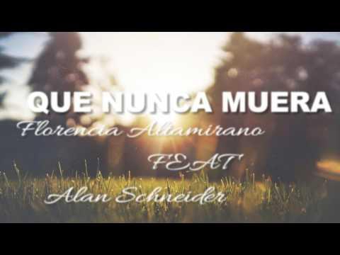 Que Tú Fe nunca muera. (Letra) Florencia Altamirano feat Alan schneider