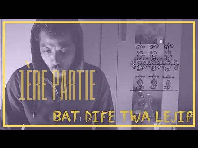 Bat difé twa Lejip - 1ere partie